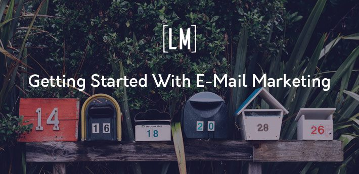 Getting started with e-mail marketing tools