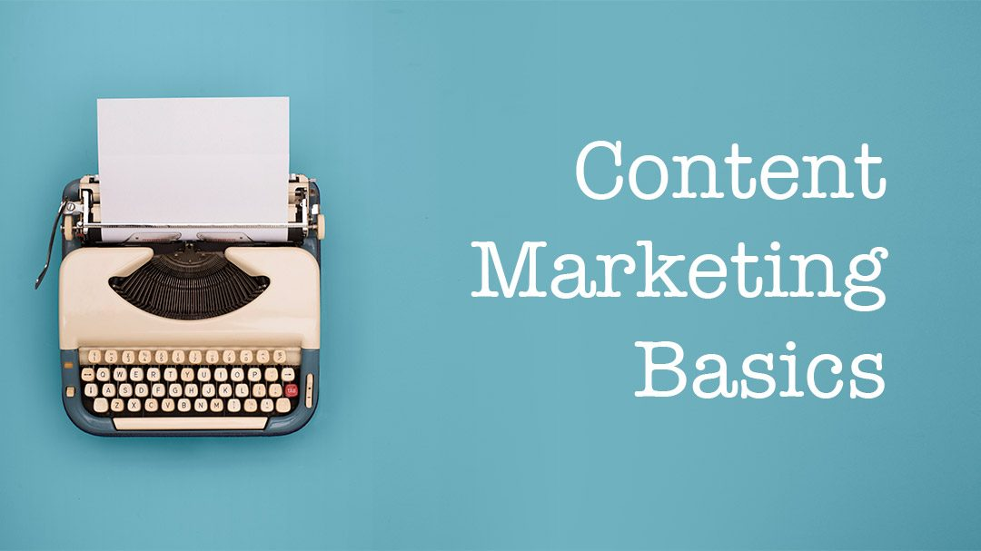 Content Marketing For Small Businesses: The Basics