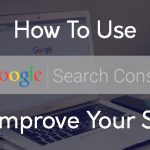 How to use Google Search Console to improve your SEO and grow your business.